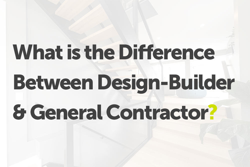 What-Is-the-Difference-Between-Design-Builder-and-General-Contractor_